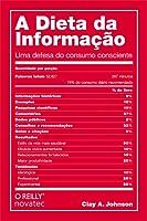 A Dieta da Informação: Uma Defesa do Consumo Consciente
