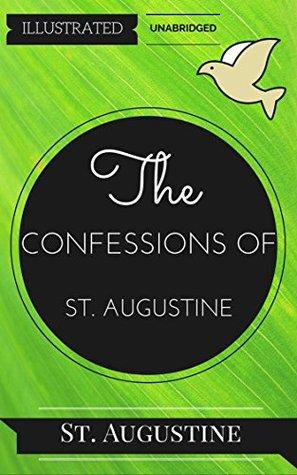 The Confessions of St. Augustine: By St. Augustine : Illustrated & Unabridged (Free Bonus Audiobook)