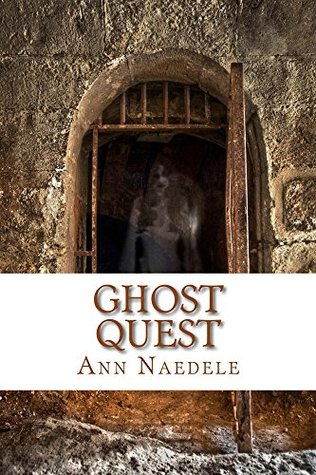 Ghost Quest by Ann Naedele