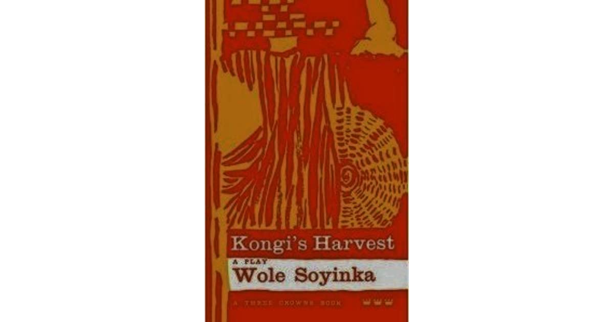 soyinkas kongi harvest 1970 Kongi's harvest: a play by wole soyinka  and in modern african literature,  (1967–1970) wole soyinka was.
