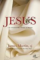 Jesus: Um Encontro Passo a Passo