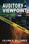 Auditory Viewpoint by Lillian R. Melendez