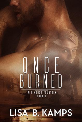 Once Burned (Firehouse Fourteen, #1)