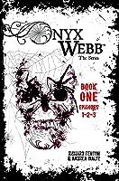 Onyx Webb: Book One: Episodes 1, 2, 3