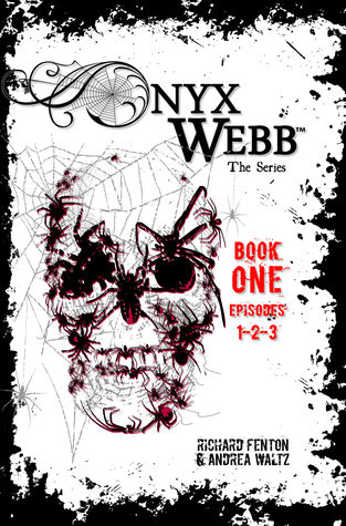 Onyx Webb: Book One: Episodes 1, 2, 3