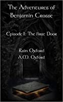 The First Door (The Adventures of Benjamin Crosse #1)
