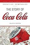 The Story of Coca Cola (Creative Companies)