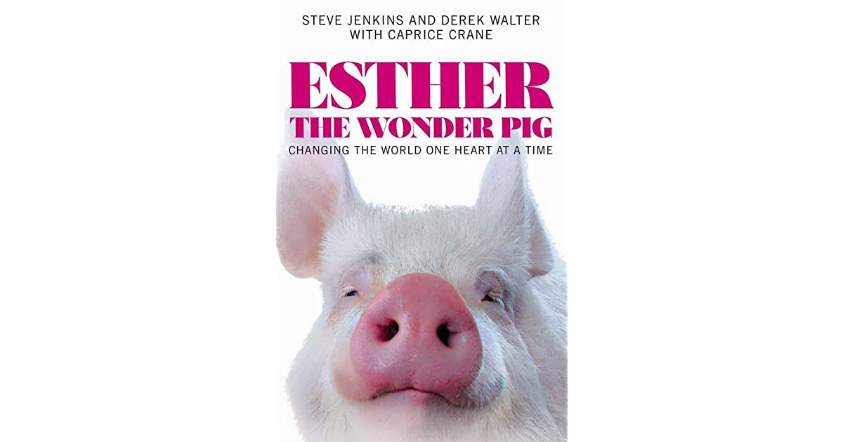 Jennifers Review Of Esther The Wonder Pig Changing The World One