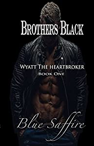 Wyatt the Heartbreaker (Brothers Black #1)