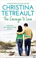 The Courage To Love (Love On The North Shore, #1)