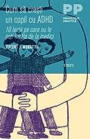 Cum să crești un copil cu ADHD. 10 lecţii pe care nu le poţi învăţa de la medici