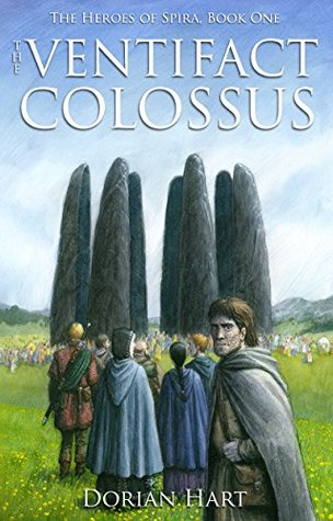The Ventifact Colossus (The Heroes of Spira #1) by Dorian Hart