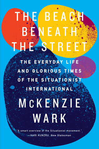 The Beach Beneath the Street by McKenzie Wark