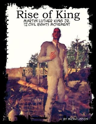 Rise of King: Martin Luther King Jr. and the Civil Rights Movement