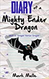 Diary of a Mighty Ender Dragon (Book 3): Dragon Versus Dragon (An Unofficial Minecraft Book for Kids Ages 9 - 12 (Preteen) ebook review