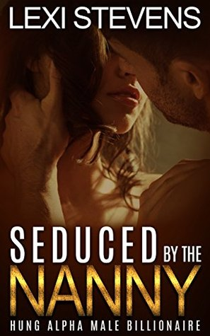 Seduced By The Nanny: Hung Alpha Male Billionaire: (Domestic Discipline, First Time, Light Spanking)