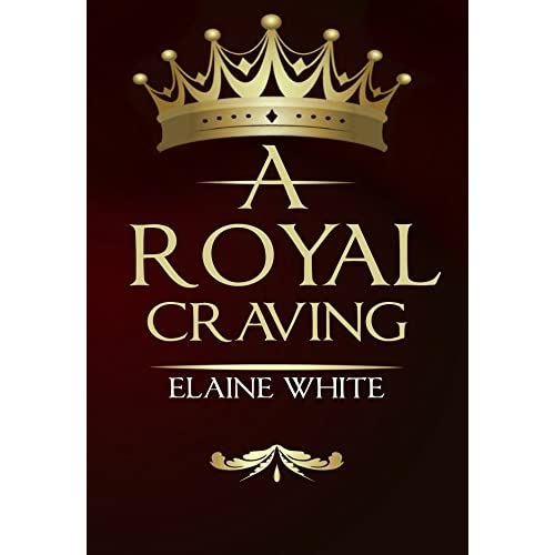A Royal Craving (The Royal Series #1) by Elaine White