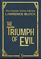 The Triumph of Evil (The Classic Crime Library Book 6)