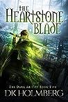 The Heartstone Blade (The Dark Ability, #2)