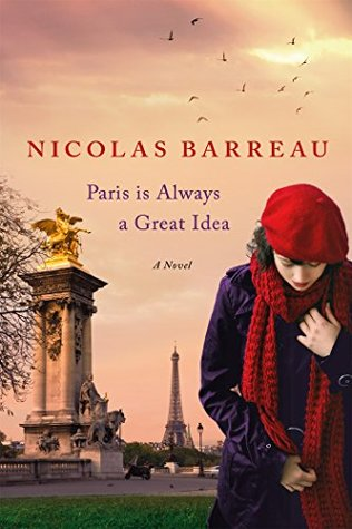 Paris Is Always a Good Idea by Nicolas Barreau