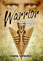 Warrior (The Remnant Chronicles Book 1)