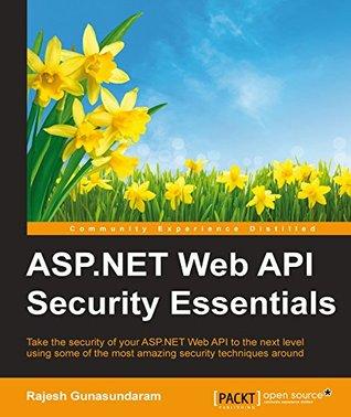 ASP.NET Web API Security Essentials by Rajesh Gunasundaram