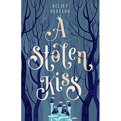 A Stolen Kiss (Stolen Royals #1) by Kelsey Keating