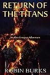Return of the Titans (The Alex Grosjean Adventures Book 3)