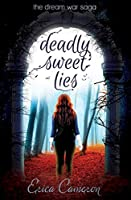 Deadly Sweet Lies (The Dream War Saga)