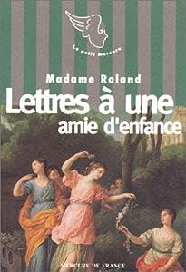 Le XVIIIe siècle des femmes : Lettres à une amie d'enfance