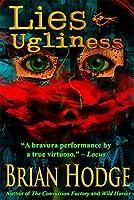 Lies & Ugliness