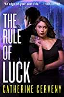The Rule of Luck (Felicia Sevigny #1)