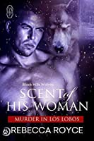 Scent of His Woman (Black Hills Wolves, #39)