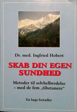 Skab din egen sundhed - veje til selvhelbredelse - med de fem... by Ingfried Hobert