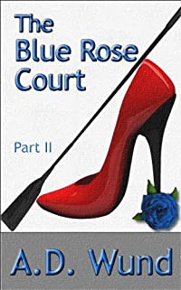 The Blue Rose Court - Part II: The Recruitment