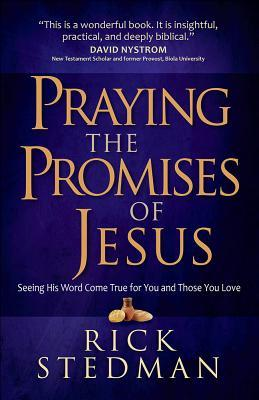 Praying the Promises of Jesus Seeing His Word Come True for You and Those You Love