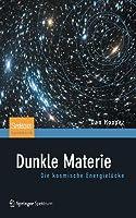 Dunkle Materie: Die Kosmische Energiel�cke