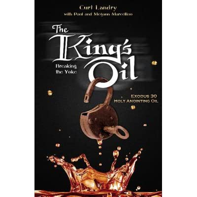 The King's Oil: Breaking the Yoke - Exodus 30 Holy Anointing Oil by