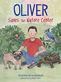 Oliver Saves the Nature Center: An Engaging Introduction to Ecology and Environmentalism