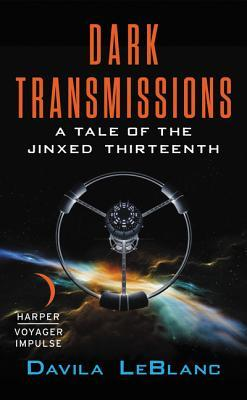 Dark Transmissions: A Jinxed Thirteenth Novel