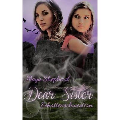 Download Schattentochter Dear Sister 4 By Maya Shepherd
