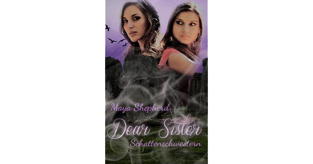 Read Schattenschwestern Dear Sister 3 By Maya Shepherd