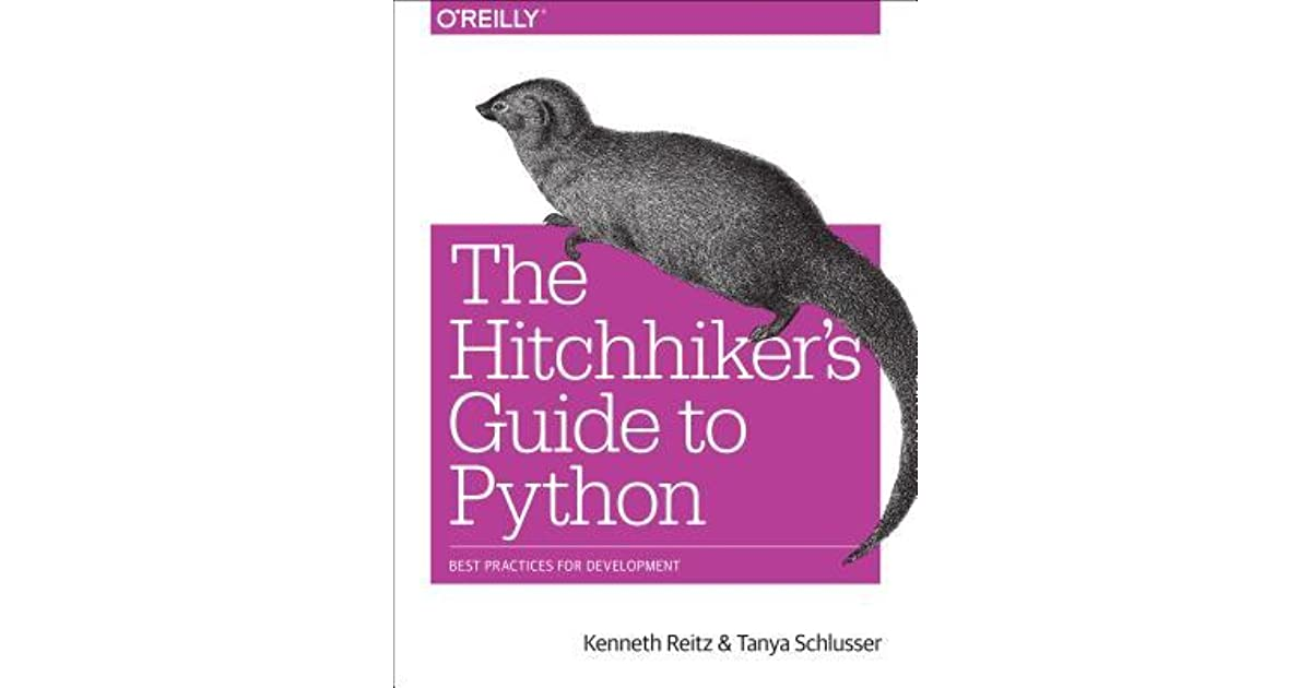 The Hitchhiker S Guide To Python Best Practices For Development By