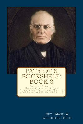 Patriot's Bookshelf: Joseph Story's Commentaries on the Constitution of the United States of America (Part 1)