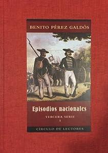 Episodios Nacionales: Tercera Serie - Volumen I