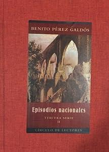 Episodios Nacionales: Tercera Serie - Volumen II