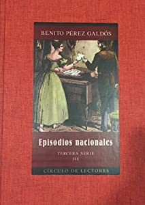 Episodios Nacionales: Tercera Serie - Volume III