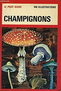 le petit guide champignons espèces européennes 140 illustrations