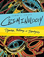 Criminology: Theories, Patterns, and Typologies [with MindTap Criminal Justice Access Code]