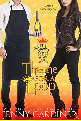 Throne for a Loop (It's Reigning Men #6)